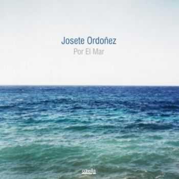 Josete Ordonez - Por El Mar (2012)