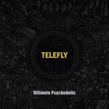 Telefly - Ultimate Psychedelic (2011)