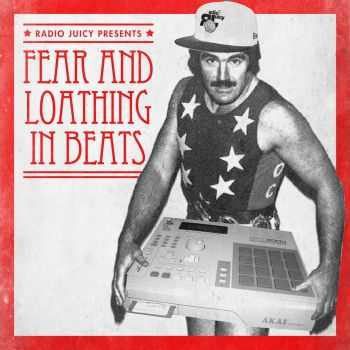 VA - Radio Juicy presents: Fear And Loathing In Beats (2012)