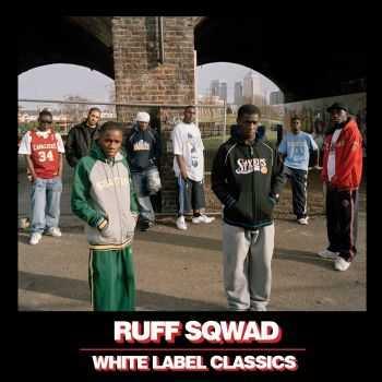 Ruff Sqwad - White Label Classics (2012)