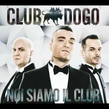 Club Dogo - Noi Siamo Il Club [Reloaded Edition] (2012)