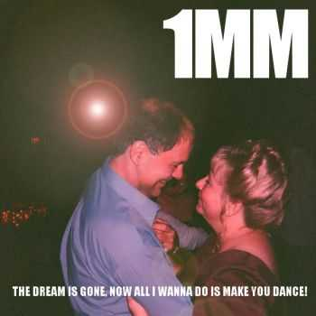 1 Minute Miracles - The Dream Is Gone, Now All I Wanna Do Is Make You Dance! (2012)