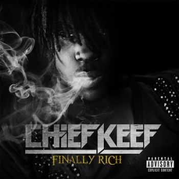 Chief Keef - Finally Rich (Best Buy Deluxe Edition) (2012)