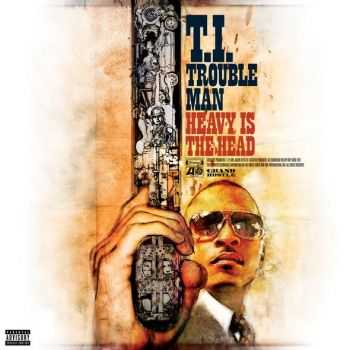 T.I. - Trouble Man: Heavy Is the Head (Deluxe Edition) (2012)