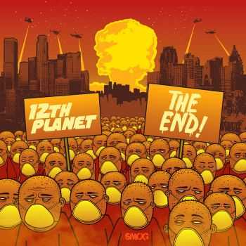 12th Planet - The End! (2012)