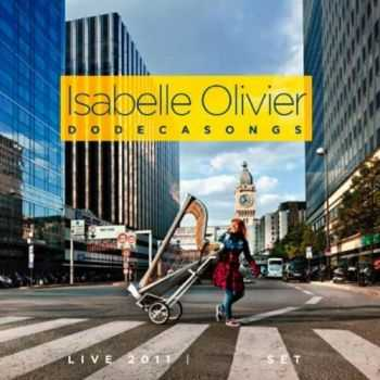 Isabelle Olivier - Dodecasongs 2CD (2012)