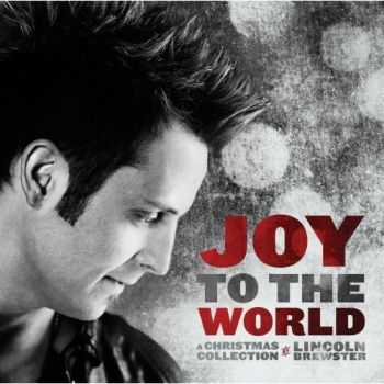 Lincoln Brewster - Joy to the World (A Christmas Collection) (2012)