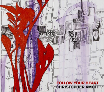 Christopher Amott - Follow Your Heart (2010)