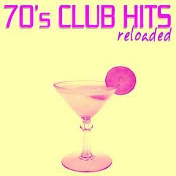VA - 70's Club Hits Reloaded, Vol. 4 (Best of Disco, House & Electro Remix Classics) (2012)