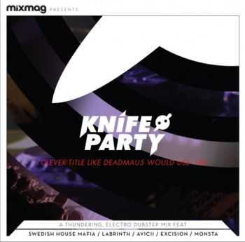 Knife Party - 'Clever Title Like Deadmau5 Would Use' Mix (2012)