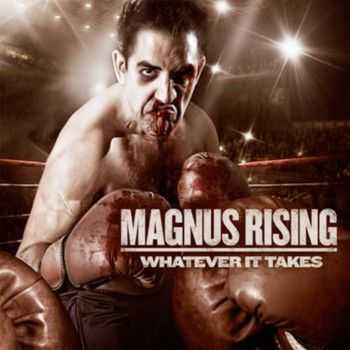 Magnus Rising - Whatever It Takes (2012) FLAC