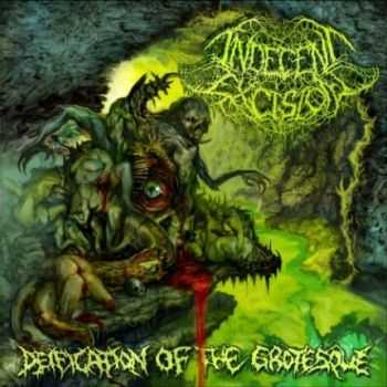 Indecent Excision - Deification Of The Grotesque (2011) Lossless