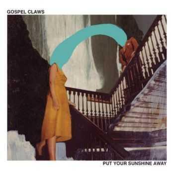 Gospel Claws - Put Your Sunshine Away (2012)