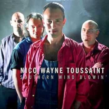 Nico Wayne Toussaint - Southern Wind Blowin' (2007) (Lossless+Mp3)