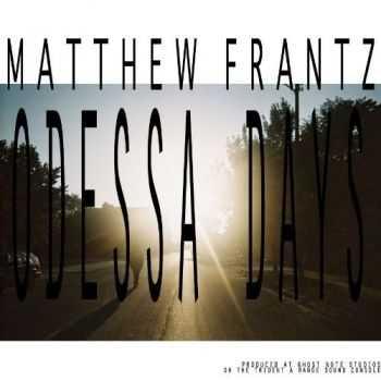 Matthew Frantz - Odessa Days (2012)