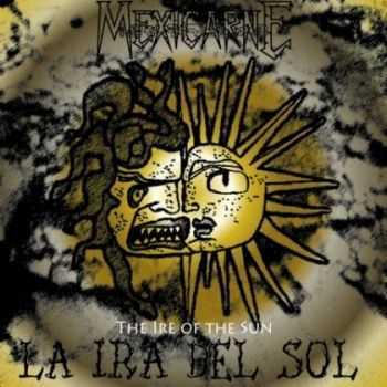 Mexicarne - La Ira Del Sol (2010)