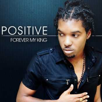 Positive - Forever My King (2012)
