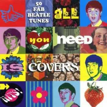 VA - All You Need Is Covers  The Songs Of The Beatles (1999)