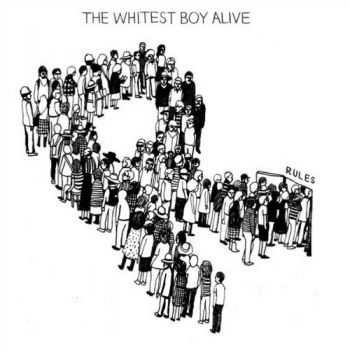 The Whitest Boy Alive - Rules (2009) Lossless