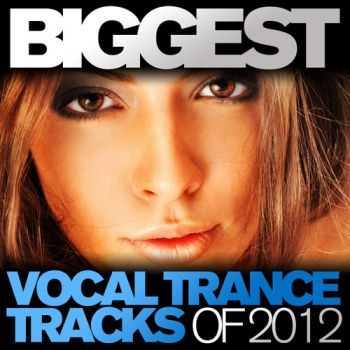 VA - Biggest Vocal Trance Tracks Of 2012