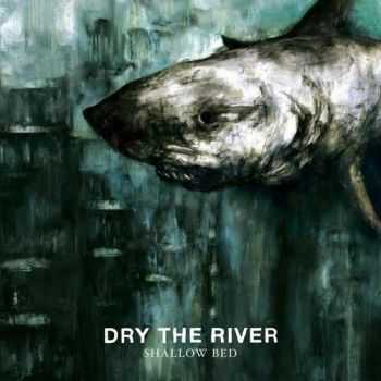 Dry the River � Shallow Bed (2012)