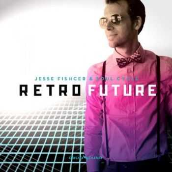 Jesse Fischer & Soul Cycle - Retro Future (2012)
