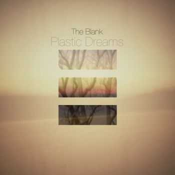 The Blank - Plastic Dreams EP (2012)
