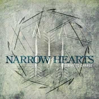 Narrow Hearts - Strive To Change (EP) (2012)