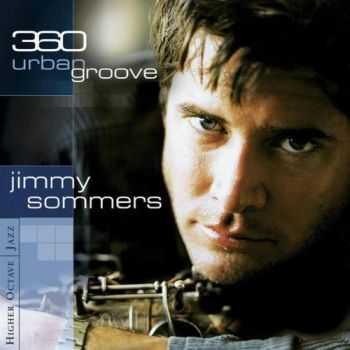 Jimmy Sommers - 360 Urban Groove (2001) Lossless