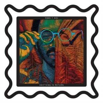 Toro Y Moi - Anything In Return (2012)