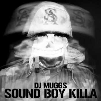 DJ Muggs (Cypress Hill) - Sound Boy Killa EP (2012)