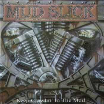 Mud Slick - Keep Crawlin' In The Mud 1993