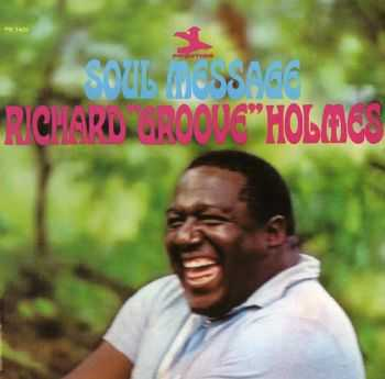 "Richard ""Groove"" Holmes - Soul Message (1965)"