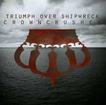 Triumph Over Shipwreck - Crowncrusher (EP) (2012)