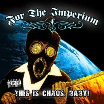 For The Imperium - This Is Chaos, Baby! (EP) (2010)