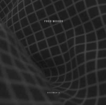 Fred Woods - Documenta (2013)