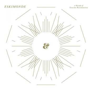 VA - Eskimonde A Decade Of Eskimo Recordings (unmixed tracks)(2012)