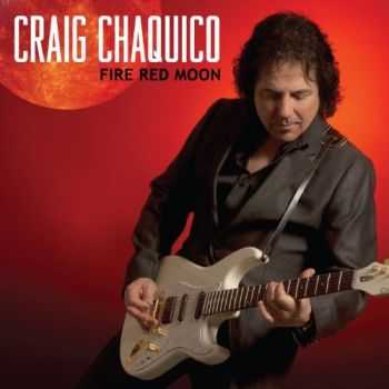 Craig Chaquico - Fire Red Moon (2012)