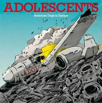 Adolescents - American Dogs In Europe EP 12'' (2012)