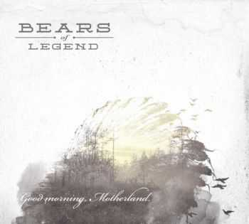 Bears of Legend - Good Morning, Motherland (2012)