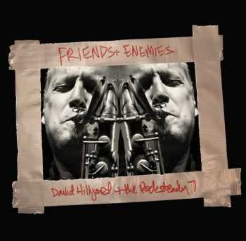 David Hillyard and the Rocksteady 7 - Friends & Enemies (2012)