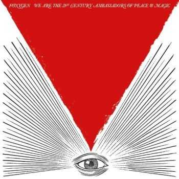 Foxygen - We Are The 21st Century Ambassadors of Peace and Magic (2013)