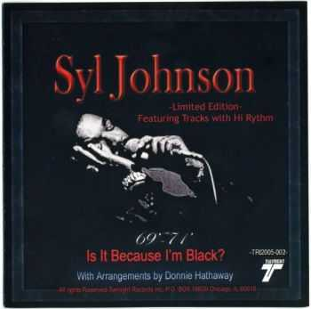 Syl Johnson - Is It Because I'm Black? (69'-71') (Limited Edition)