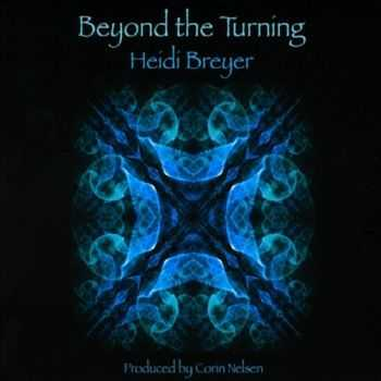 Heidi Anne Breyer - Beyond the Turning (2012)