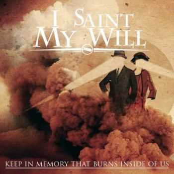 I Saint My Will - Keep In Memory That Burns Inside Of Us [EP] (2012)
