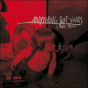 Anything But Yours - I Owe Hell (2010)