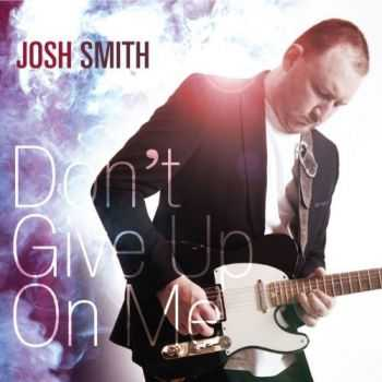 Josh Smith - Don't Give Up On Me (2012)