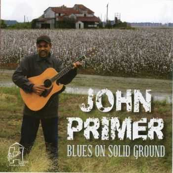 John Primer - Blues On Solid Ground (2012)