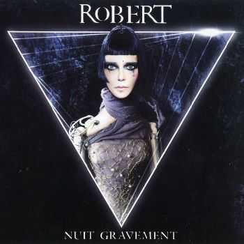 RoBERT - Nuit Gravement (2012) APE