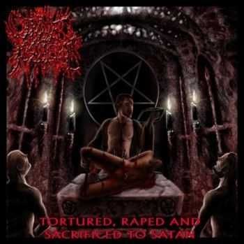 Divine Pustulence - Tortured, Raped And Sacrificed To Satan (2008)